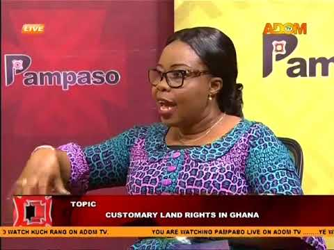 Customary Land rights in Ghana - Pampaso on Adom TV (17-4-18)