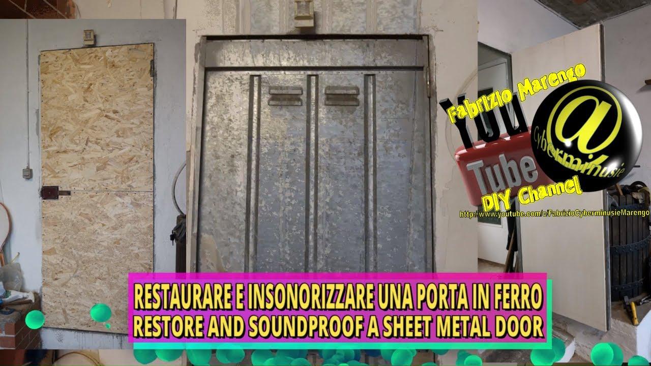 Isolare Acusticamente Una Parete Interna tutorial rivestire e coibentare porta in acciaio(how to diy refurbish and  soundproof a steel door)