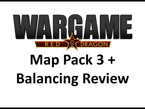 Wargame Red Dragon - Map Pack 3 & Balancing Review