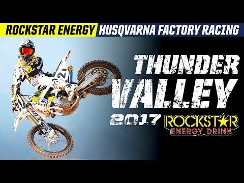 2017 Thunder Valley  | Rockstar Energy Husqvarna Factory Racing