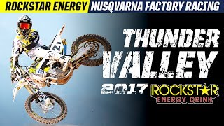 2017 Thunder Valley  | Rockstar Energy Husqvarna Factory...