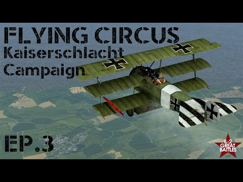 IL-2 Flying Circus || Kaiserschlacht Campaign || Ep.3