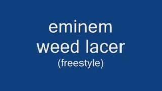 eminem weed lacer freestyle