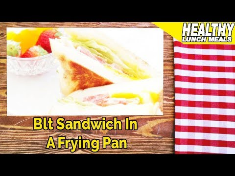 Blt Sandwich In A Frying Pan - Food To Eat For Lunch