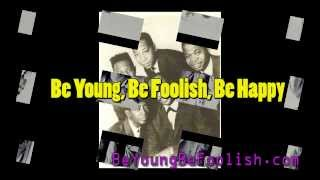 Be Young Be Foolish Be Happy - The Tams