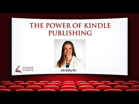 {Author Audience} The Power of Kindle Publishing