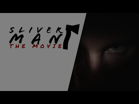 (Short Film) Sliver Man The Movie