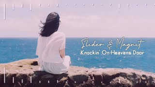 Slider & Magnit - Knockin' On Heavens Door (feat. Mikayla)
