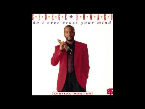 George Howard ~ Just The Way I Feel (1992) Smooth Jazz R&B