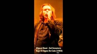 Miguel Bosé - Sol forastero