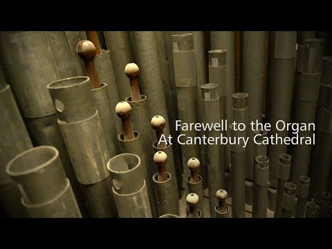 Farewell to the Organ at Canterbury Cathedral