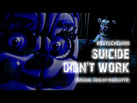 Rissy ft. Cheshire - FNAF Sister Location Song - Suicide Didn't Work (Original MiaRissyTV Song)