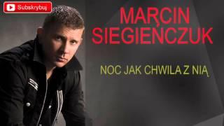 Marcin Siegieńczuk - Noc jak chwila z nią