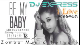 Ariana Grande: Be my Baby (Dj Express Remix, ZMN 2014)