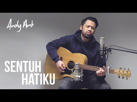 Sentuh Hatiku (Cover) By Andy Ambarita