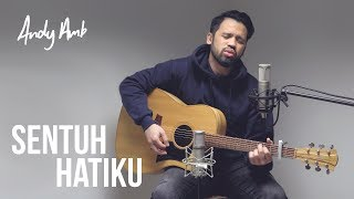 Top Hits -  Sentuh Hatiku Cover By Andy Ambarita