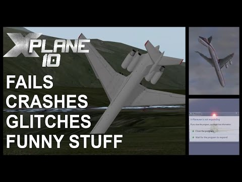 X-Plane 10 FAILS, CRASHES, GLITCHES, SKILLS, FUNNY STUFF [HD HUGE 20 MINUTE COMPILATION]