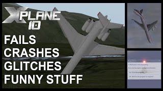 X-Plane 10 FAILS, CRASHES, GLITCHES, SKILLS, FUNNY STUFF [HD HUGE 20 MINUTE COMPILATION]