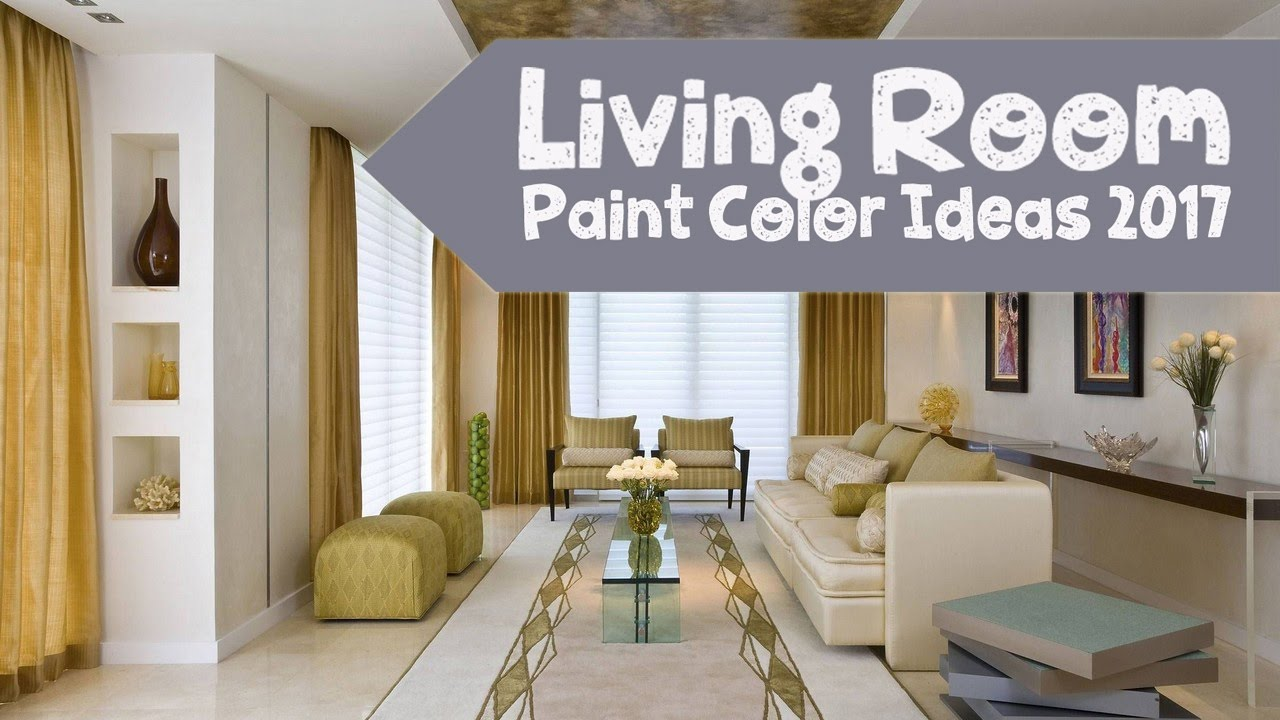 Living room paint color ideas 2017 youtube for Living room colour schemes 2017