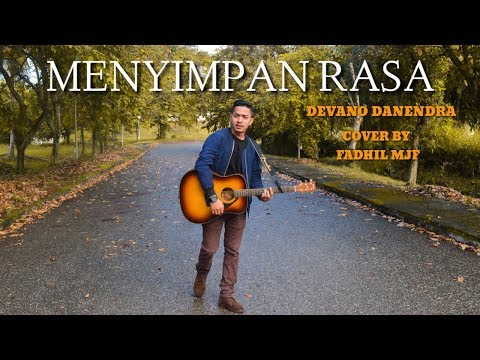 #MENYIMPANRASA                                DEVANO DANENDRA : MENYIMPAN RASA - COVER BY FADHIL MJF