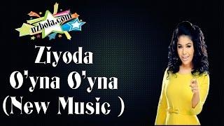 Ziyoda - O'yna O'yna ( New Music HD )