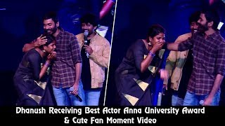Gambar cover Dhanush Receiving Best Actor Anna University Award & Cute Fan Moment Video