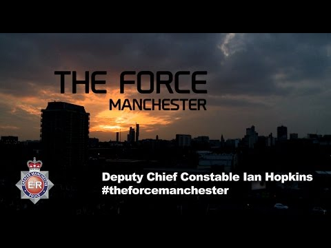 Deputy Chief Constable Ian Hopkins - The Force: Manchester