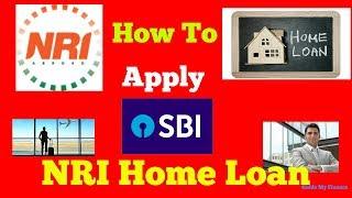 How To Apply Sbi Nri Home Loan   एसबीआई एनआरआई होम लोन पर पूरी गाइड