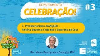 EBD ONLINE - CLASSE 7: PRESBITERIANISMO AVANÇADO - Aula 3 (Presb. Lúcio Mafra)