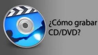 Como Grabar Peliculas , Videos y Musica en un CD DVD Sin Programas