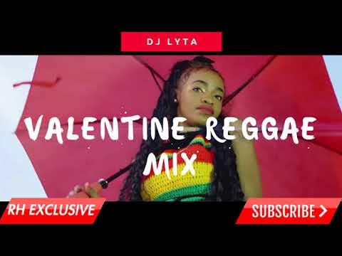 DJ LYTA  - 2018 HOT NEW  VALENTINE REGGEA  ONE DROP MIX (RH EXCLUSIVE)