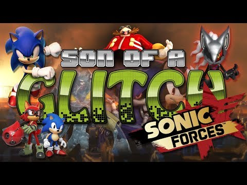 Sonic Forces Glitches - Son of a Glitch - Episode 79