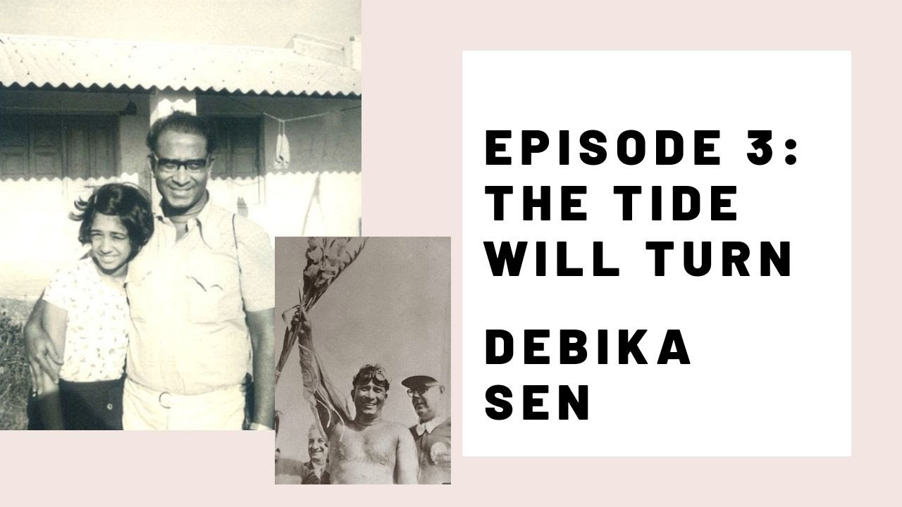 Daddy's Girl Series Episode #3 : The Tide Will Turn with Debika Sen