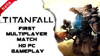 TitanFall Beta - First Multiplayer Match (HD PC Gameplay)