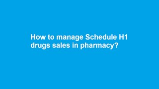 schedule h1 drugs register configuration retail pharmacy software