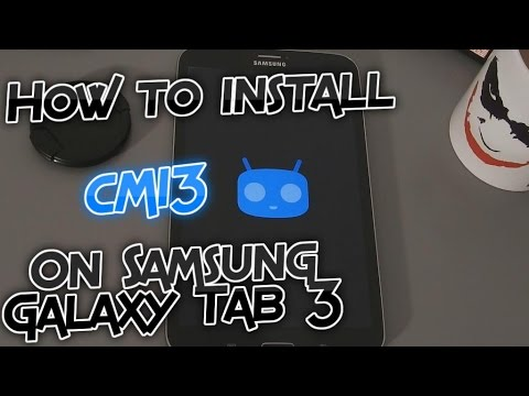 How to install CM13 on Samsung Galaxy Tab 3 T31x - Android 6 0 1  Marshmallow [Tutorial]
