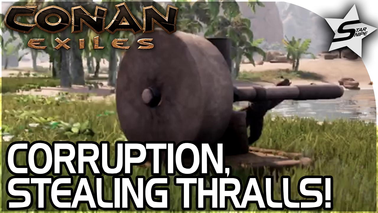 Conan: Exiles Gameplay - USING OUR THRALLS, STEALING THRALLS, HOW TO GET  RID OF CORRUPTION! - Part 7
