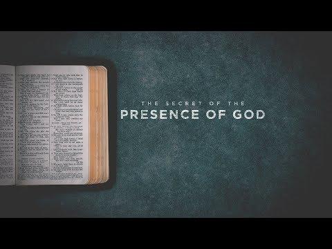 The Secret of the Presence of God