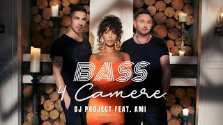 DJ PROJECT feat. AMI - 4 Camere BASS BOSTED