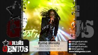 Ryme Minista - Brite Yuh Too Brite (Alkaline Diss) Wul Dem Again Riddim - November 2014
