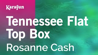 Karaoke Tennessee Flat Top Box - Rosanne Cash *