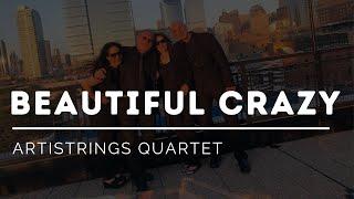 Beautiful Crazy - Luke Combs - Artistrings Chicago Wedding Contemporary String Quartet - Country