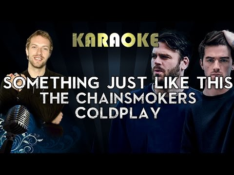 The Chainsmokers & Coldplay - Something Just Like This (Karaoke/Instrumental/Lyrics)