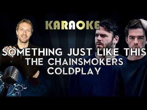 The Chainsmokers & Coldplay - Something Just Like This (Karaoke/Instrumental/Lyrics)