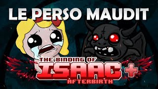 LE PERSO MAUDIT | The Binding of Isaac Afterbirth + #14