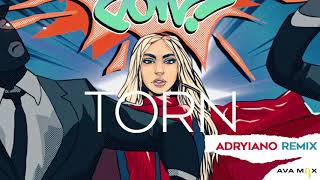 Ava Max - Torn (Adryiano Remix) [ Audio]