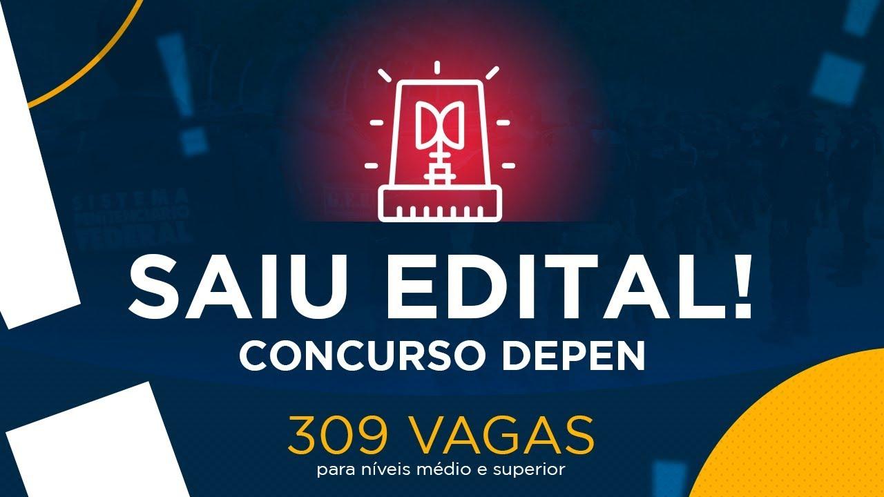 Concurso Depen: sai edital com 309 vagas para níveis médio e ...