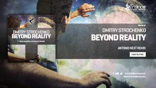 Dmitry Strochenko - Beyond Reality (Antonio Next Remix)