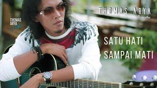 THOMAS ARYA - SATU HATI SAMPAI MATI (Acoustic) lirik lagu