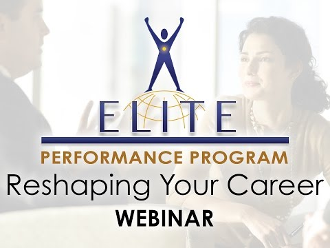Elite Performance Program - Reshaping Your Career Webinar